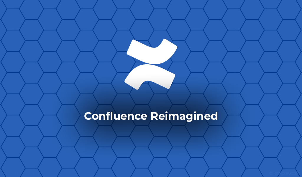 Confluence Reimagined
