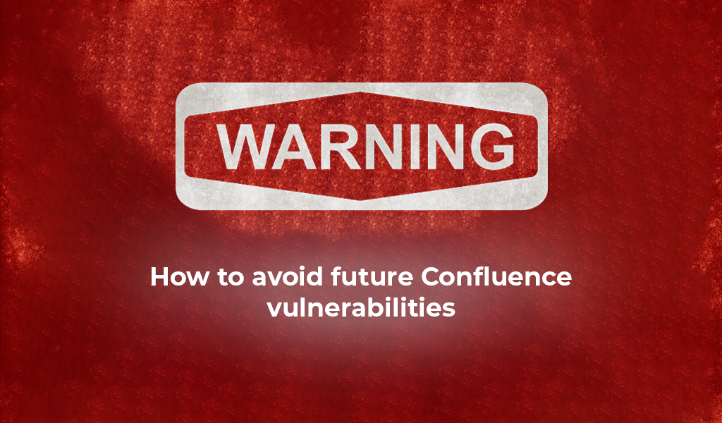 How to avoid future Confluence vulnerabilities